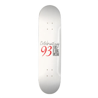 93 years of being awesome custom skateboard