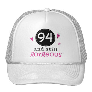 94 And Still Gorgeous Birthday Gift Idea For Her Cap