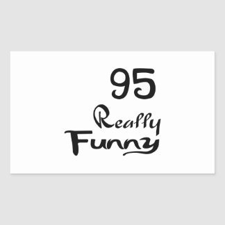 95 Really Funny Birthday Designs Rectangular Sticker