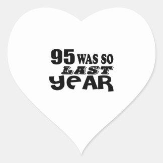 95 So Was So Last Year Birthday Designs Heart Sticker