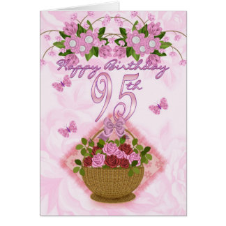 95th Birthday Special Lady, Roses And Flowers - 95 Greeting Card