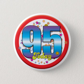 95th Birthday Today v2 6 Cm Round Badge