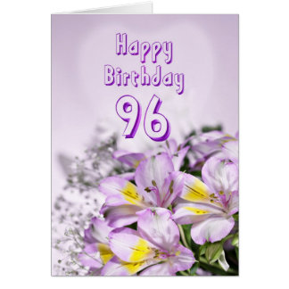 96th Birthday card with alstromeria lily flowers