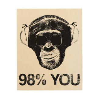 98% YOU WOOD PRINT
