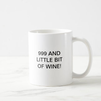 999 AND A LITTLE BIT OF WINE BASIC WHITE MUG