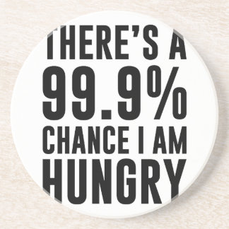 99.9 Chance I'm Hungry Coaster