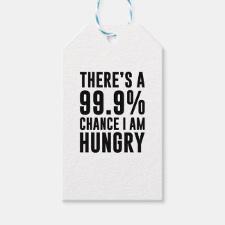 99.9 Chance I'm Hungry Gift Tags