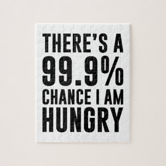 99.9 Chance I'm Hungry Jigsaw Puzzle