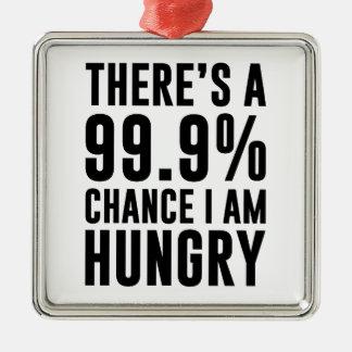 99.9 Chance I'm Hungry Metal Ornament