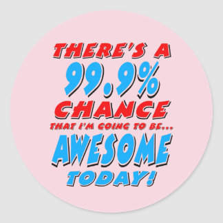 99.9% GOING TO BE AWESOME (blk) Classic Round Sticker