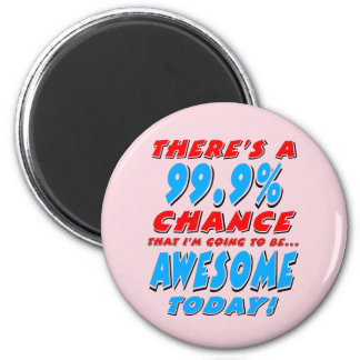 99.9% GOING TO BE AWESOME (blk) Magnet