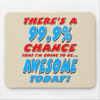 99.9% GOING TO BE AWESOME (blk) Mouse Pad
