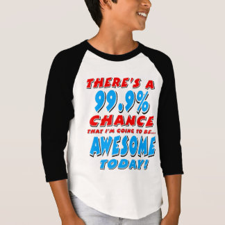 99.9% GOING TO BE AWESOME (blk) T-Shirt