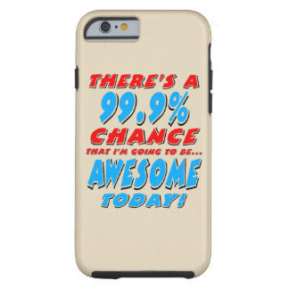 99.9% GOING TO BE AWESOME (blk) Tough iPhone 6 Case