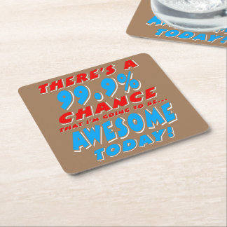 99.9% GOING TO BE AWESOME (wht) Square Paper Coaster