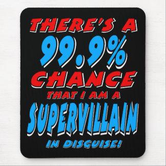 99.9% I am a SUPER VILLAIN (wht) Mouse Pad