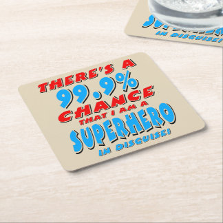 99.9% I am a SUPERHERO (blk) Square Paper Coaster