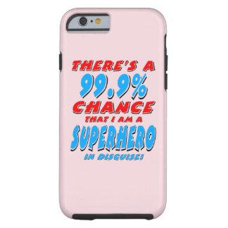 99.9% I am a SUPERHERO (blk) Tough iPhone 6 Case