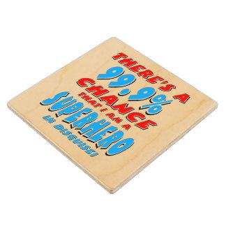 99.9% I am a SUPERHERO (blk) Wood Coaster