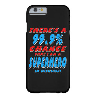 99.9% I am a SUPERHERO (wht) Barely There iPhone 6 Case