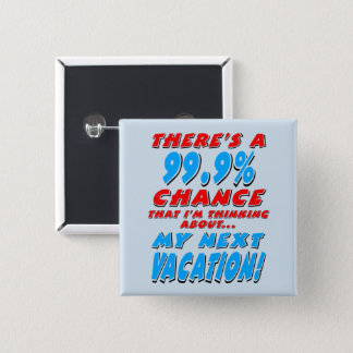 99.9% NEXT VACATION (blk) 15 Cm Square Badge