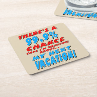 99.9% NEXT VACATION (blk) Square Paper Coaster