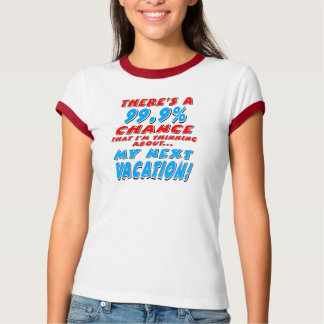 99.9% NEXT VACATION (blk) T-Shirt