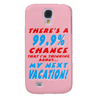 99.9% NEXT VACATION (wht) Galaxy S4 Cases