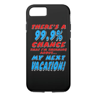 99.9% NEXT VACATION (wht) iPhone 8/7 Case