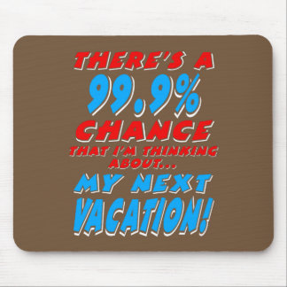 99.9% NEXT VACATION (wht) Mouse Pad