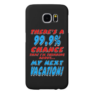 99.9% NEXT VACATION (wht) Samsung Galaxy S6 Cases