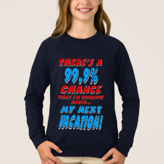 99.9% NEXT VACATION (wht) Sweatshirt