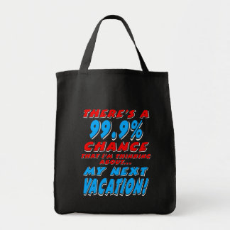 99.9% NEXT VACATION (wht) Tote Bag