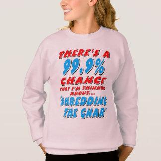 99.9% SHREDDING THE GNAR (blk) Sweatshirt
