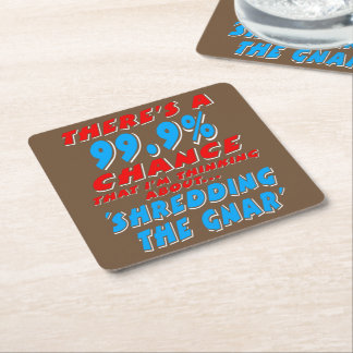 99.9% SHREDDING THE GNAR (wht) Square Paper Coaster