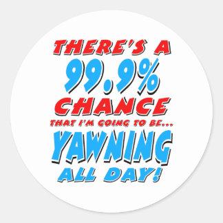 99.9% YAWNING ALL DAY (blk) Classic Round Sticker
