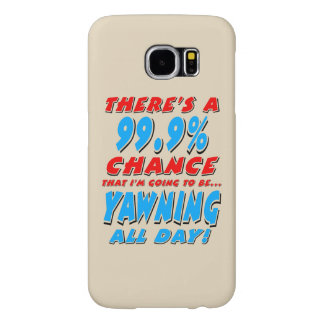 99.9% YAWNING ALL DAY (blk) Samsung Galaxy S6 Cases