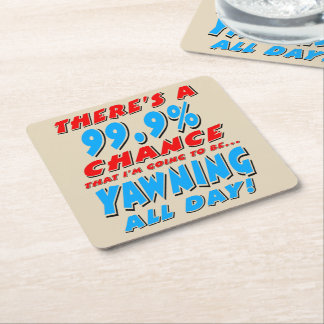 99.9% YAWNING ALL DAY (blk) Square Paper Coaster
