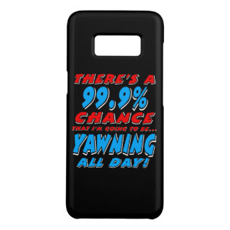99.9% YAWNING ALL DAY (wht) Case-Mate Samsung Galaxy S8 Case