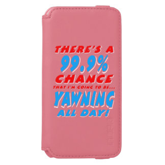 99.9% YAWNING ALL DAY (wht) Incipio Watson™ iPhone 6 Wallet Case