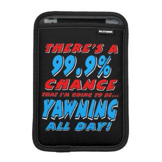99.9% YAWNING ALL DAY (wht) iPad Mini Sleeve