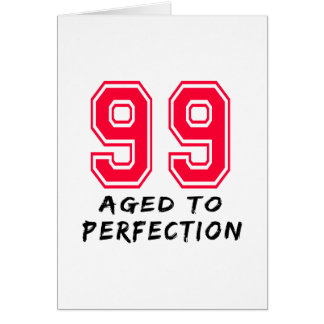 99 Aged To Perfection Birthday Design Card