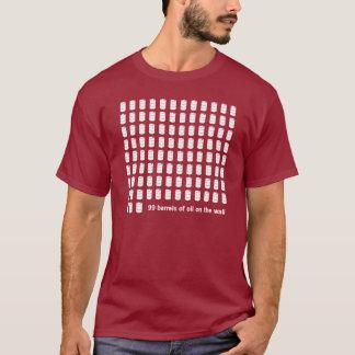 99 Barrels of Oil T-Shirt