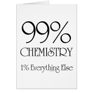 99% Chemistry Greeting Card