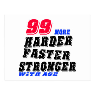 99 More Harder Faster Stronger With Age Postcard