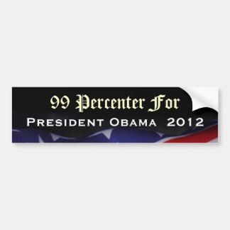 99 Percenter For President Obama 2012 Sticker Bumper Sticker