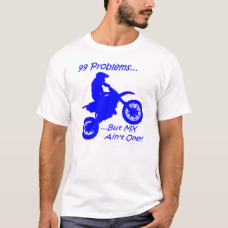 99 Problems but MX ain't one! Blue on white T-Shirt