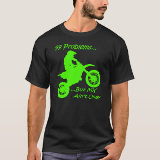 99 Problems but MX ain't one! Green on Black T-Shirt