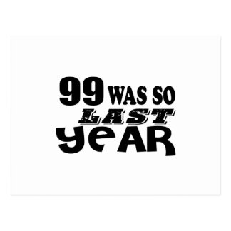 99 So Was So Last Year Birthday Designs Postcard
