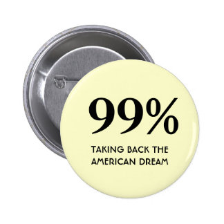 99% - Taking Back The American Dream 6 Cm Round Badge